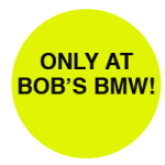 Only at Bob's BMW